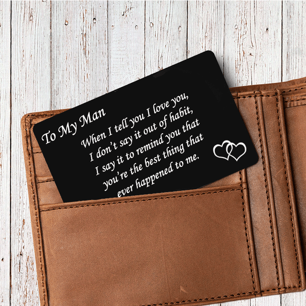 To My Man You're The Best Thing - Wallet Insert Love Note