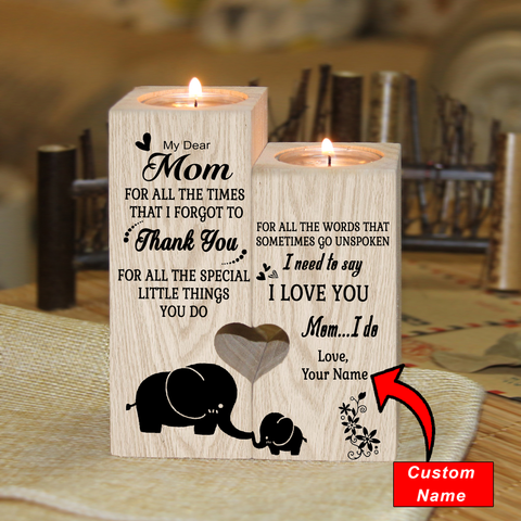 My Dear Mom I Need To Say I Love You - Custom Name Candle Holder