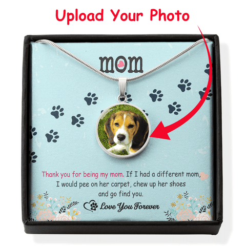 Dog Mom - Thank You For Being My Mom - Personalized Photo Necklace
