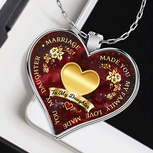 Love Made You My Daughter Necklace