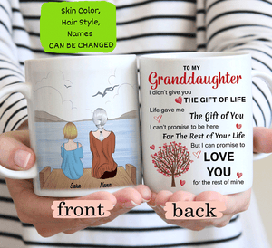 Personalized Granddaughter I Didn't Give You Gift of Life Mug