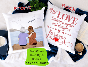 Personalized Pillow - The Love Between A Mother and Daughter is Forever
