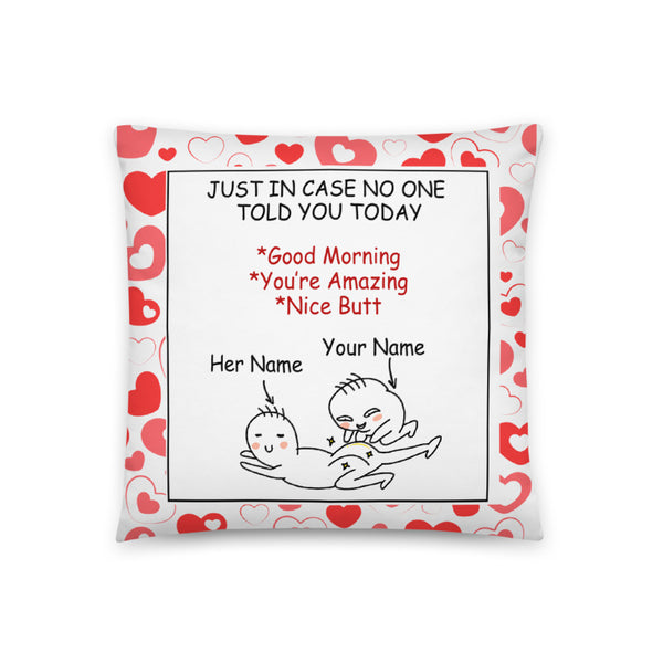 Just In Case No One Told You Today - Personalized Pillowcase