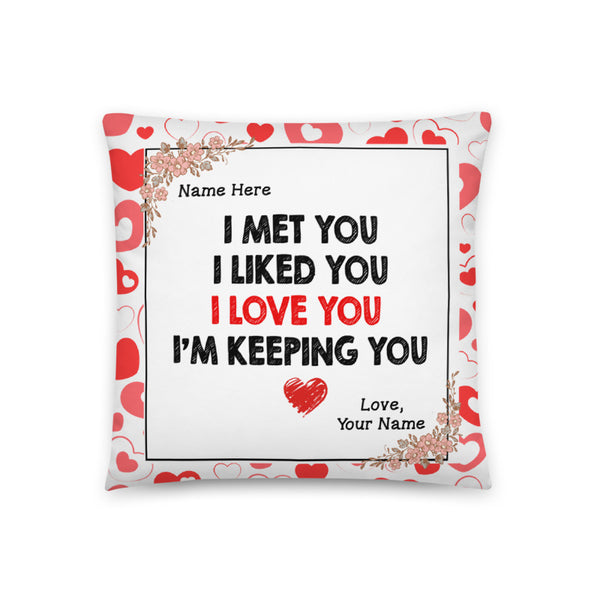 I'm Keeping You- Personalized Pillowcase