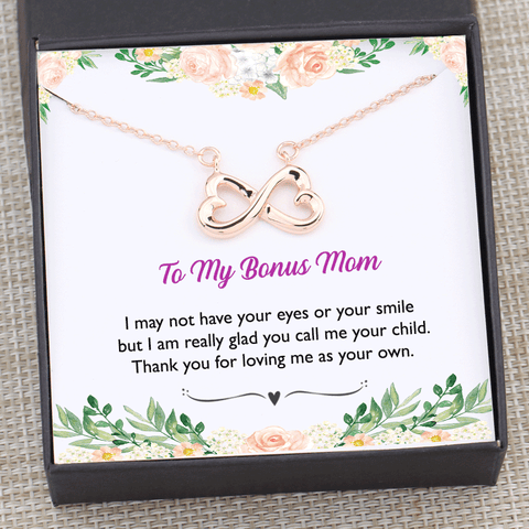 To Bonus Mom - I May Not Have Your Eyes Infinity Heart Necklace Gift Box