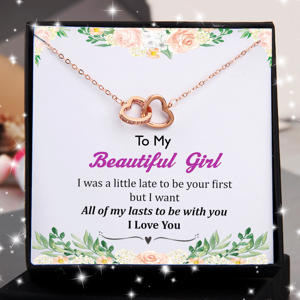 To My Beautiful Girl I Want All of My Lasts With You Double Heart Necklace