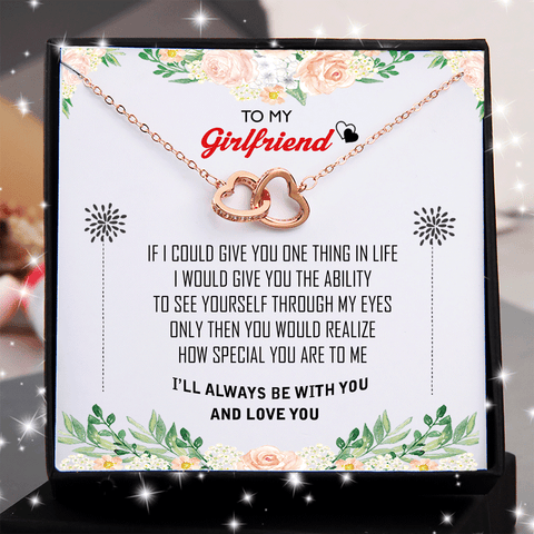 To My Girlfriend - If I Could Give You One Thing in Life - Double Heart Necklace