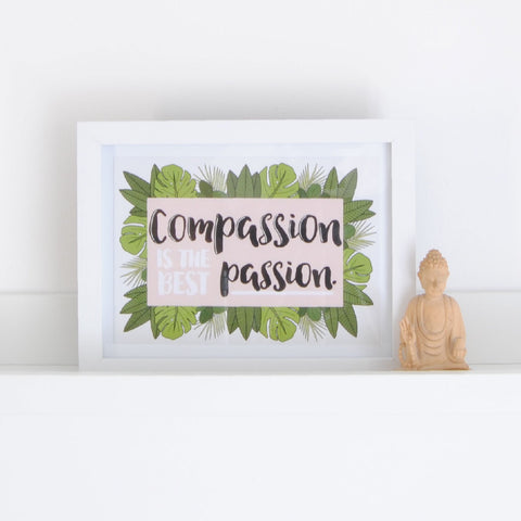 """COMPASSION IS THE BEST PASSION"" RECYCLED CARD A5 PRINT"