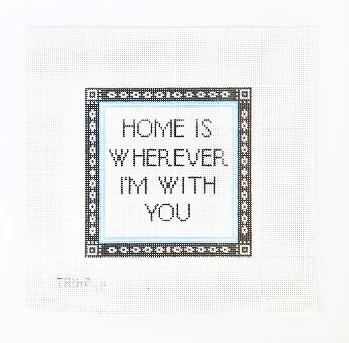 Home is Wherever I'm With You Needlepoint Kit: White Background