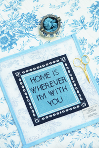 Home is Wherever I'm With You Needlepoint Kit