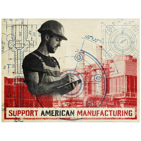 Support American Manufacturing Poster