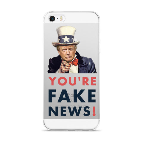 You're Fake News iPhone 5/5s/Se, 6/6s, 6/6s Plus Case