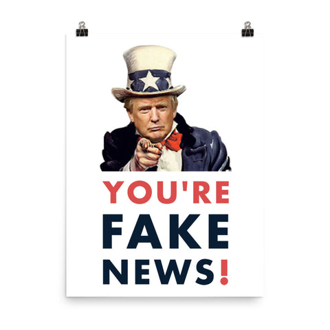 You're Fake News Poster