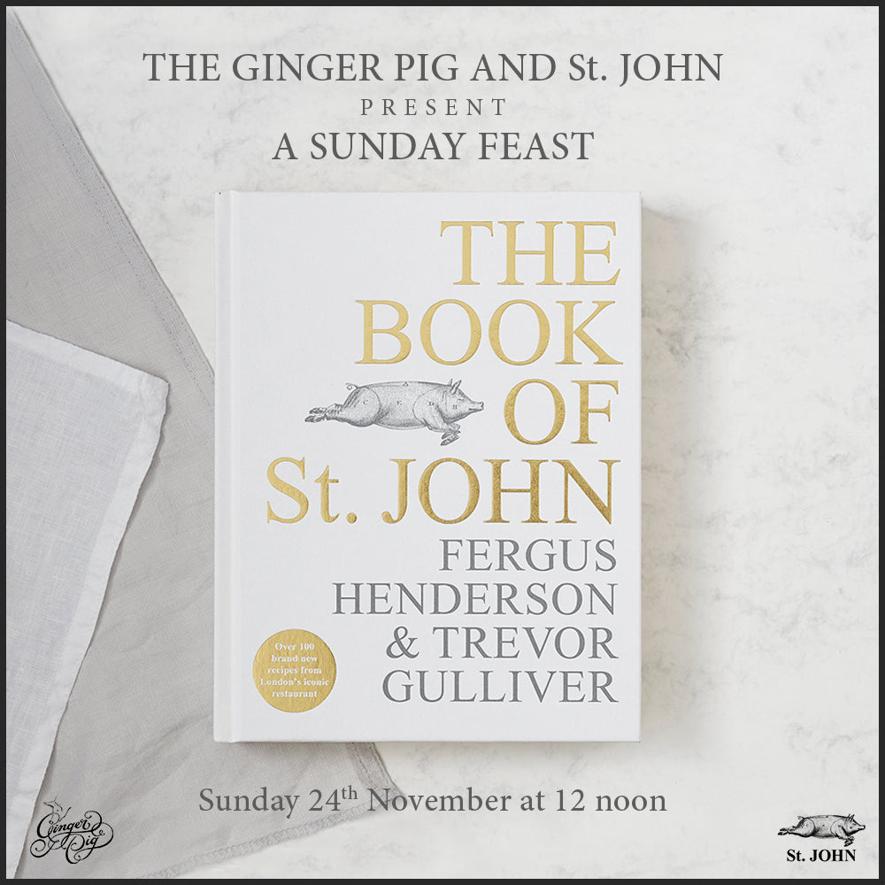 A Sunday Feast presented by St. JOHN and The Ginger Pig