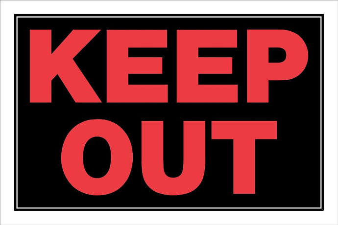 Keep Out 8 x 12 PVC Sign