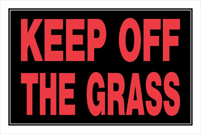 Keep Off the Grass 8 x 12 PVC Sign