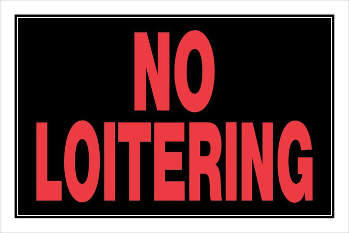 No Loitering 8 x 12 PVC Sign