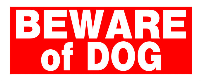 Beware of Dog 6 X 15 HD Plastic Sign