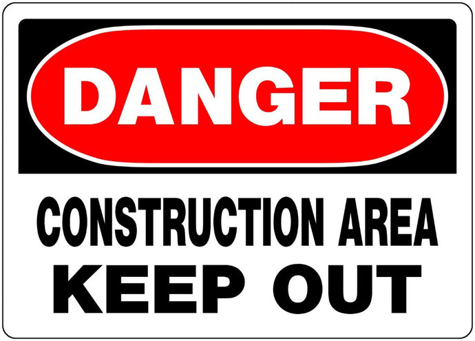 Danger Construction Area Keep Out 10 x 14 Aluminum Sign
