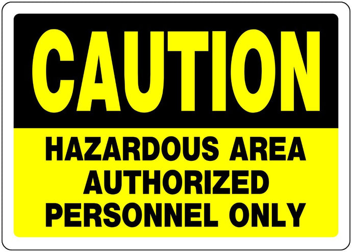 Caution Hazardous Area Authorized Personnel Only 10 x 14 Aluminum Sign