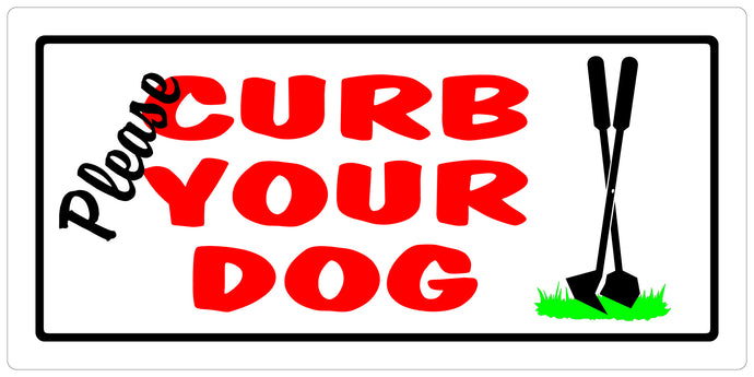 Please Curb Your Dog 5 X 10 PVC Sign