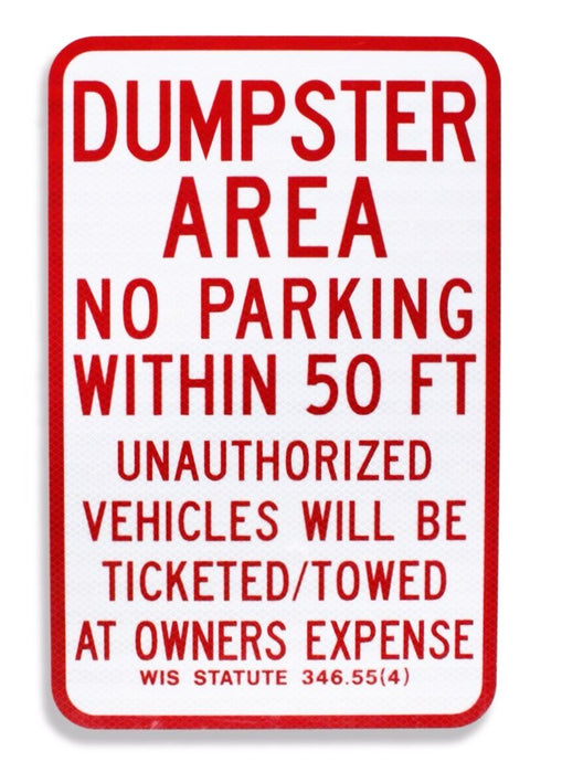 Dumpster Area No Parking Within 50ft. w/WI Stat. 12 x 18 EGP Aluminum Sign