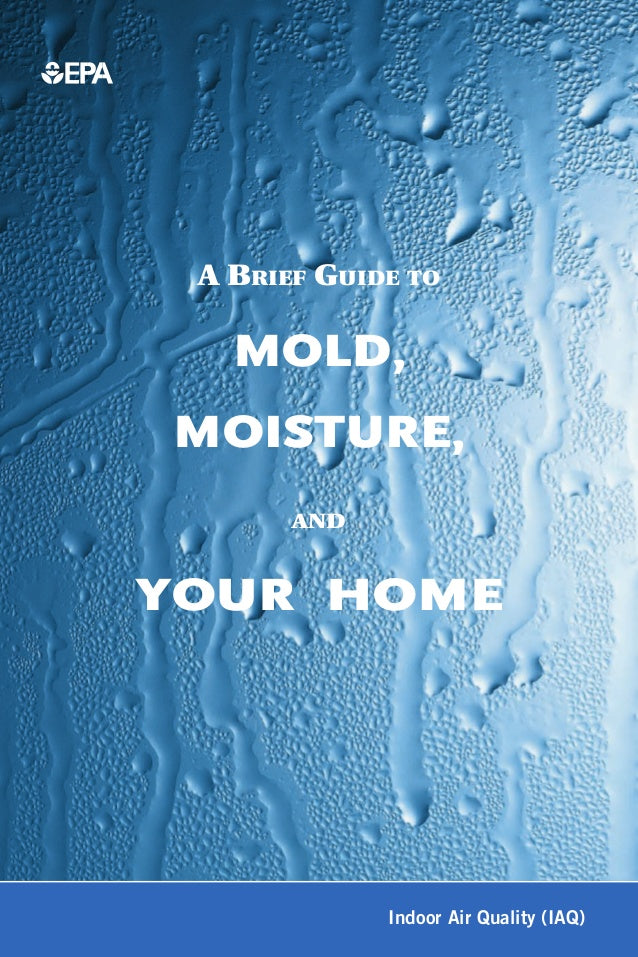 Mold, Moisture, and Your Home EPA Pamphlet