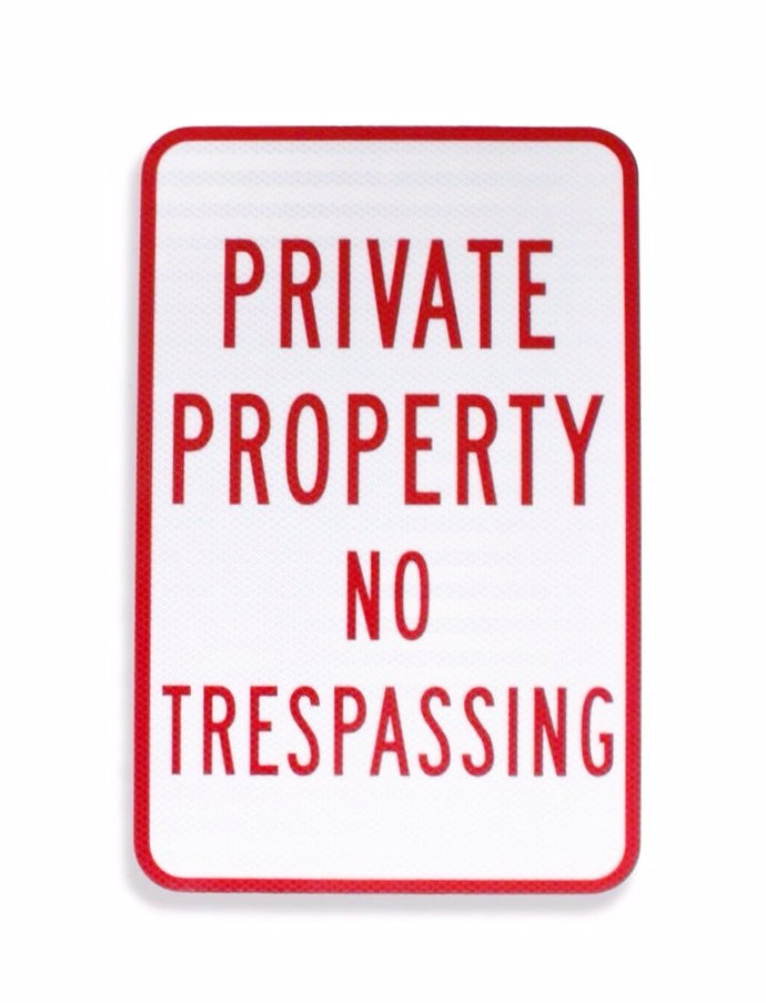 Private Property No Trespassing 12 x 18 EGP Aluminum