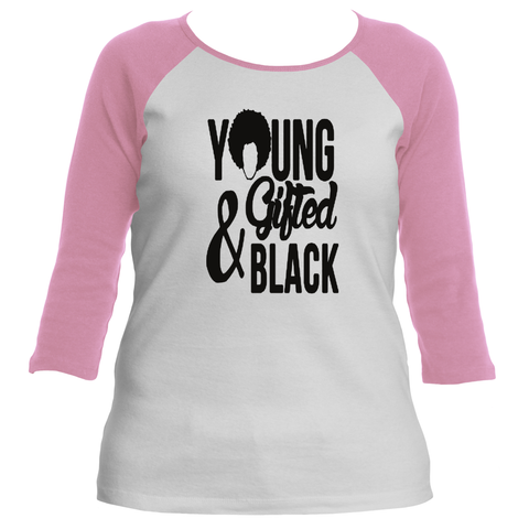 Young Gifted Black Ladies Raglan - Gifteedly Tee's & More