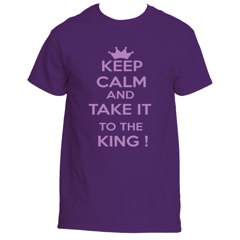 Keep Calm and Take it To The King