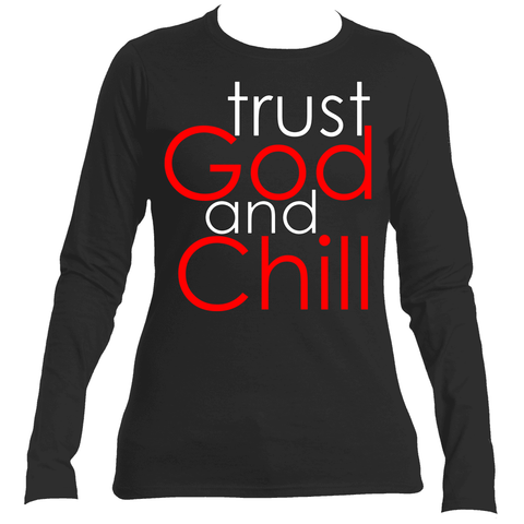 Trust God and CHill