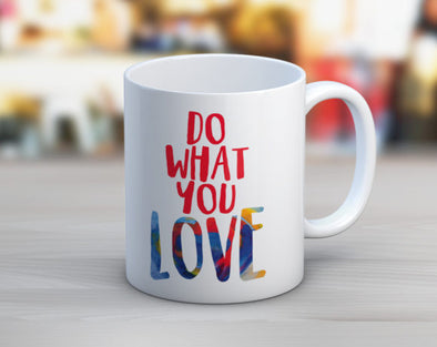 Quotable Life - Do What You Love Coffee Mug