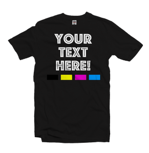 Custom Text | Standard T-Shirt