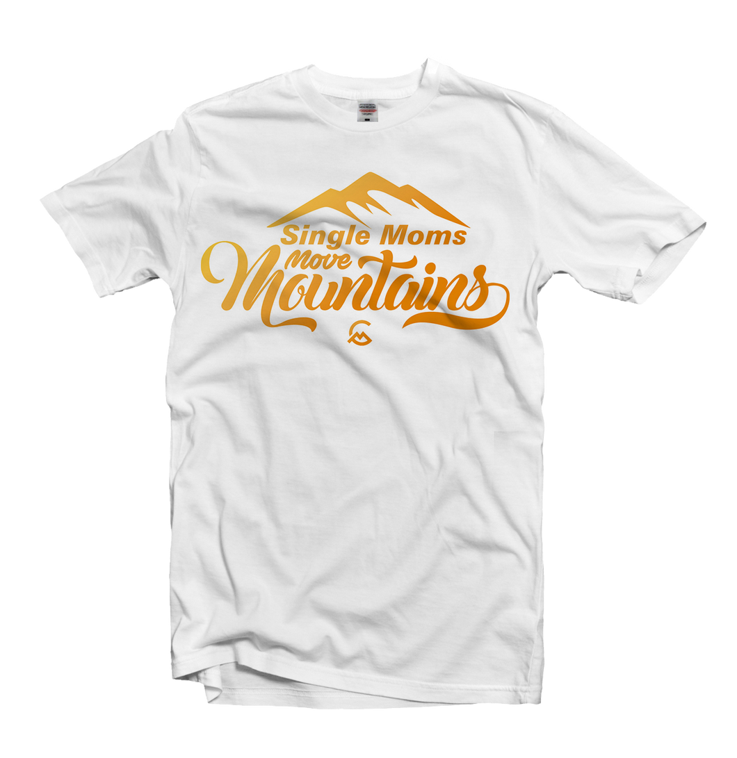 Single Moms Move Mountains T-Shirt
