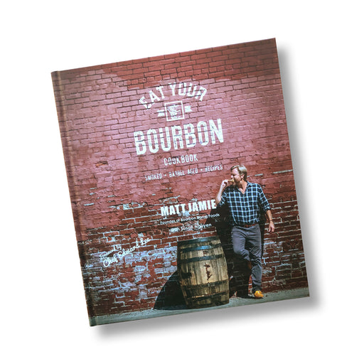 "Bourbon Barrel ""Eat Your Bourbon"" Cookbook by Matt Jamie - European Deli"