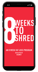 STAUNCH 8 WEEK TO SHRED PROGRAM