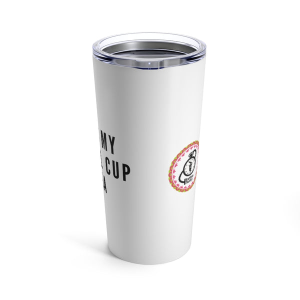 "Tumbler 20oz ""THIS IS MY SURVIVAL CUP OF TEA"""