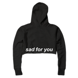 Sad For You Cropped Hoodie