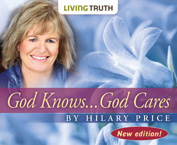 CD: God Knows... God Cares by Hilary Price (9 Part Series)