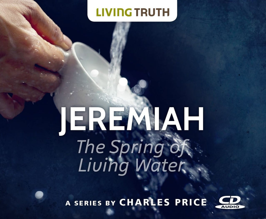 CD: Jeremiah: The Spring of Living Water (2 Part Series)