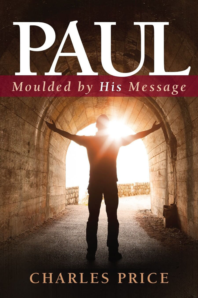 BOOK: Paul: Moulded by His Message - by Charles Price
