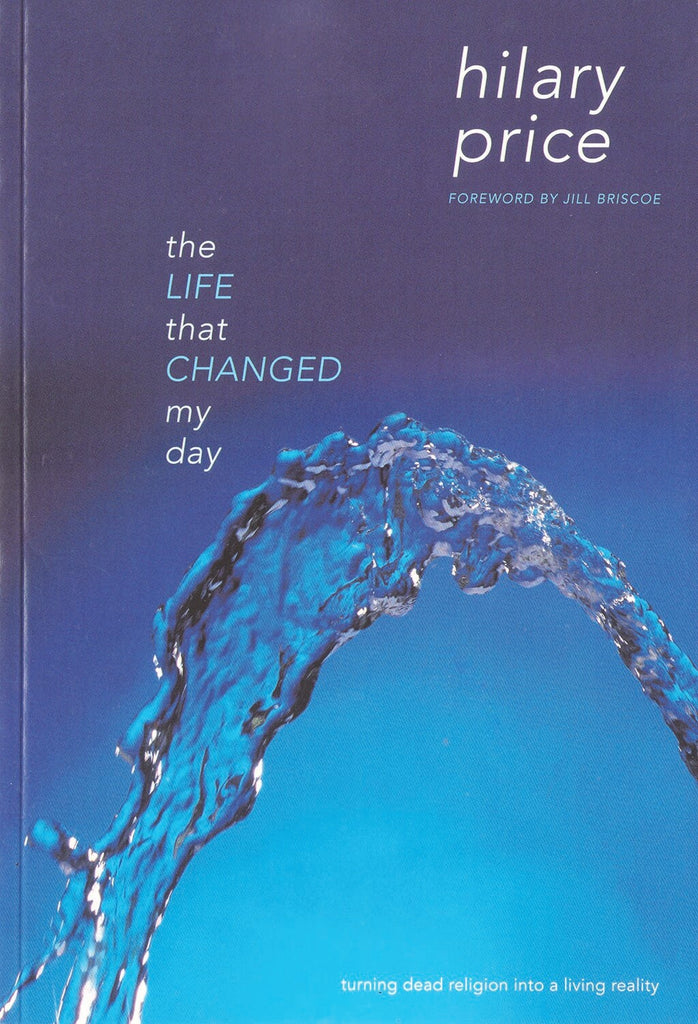 BOOK: The Life that Changed My Day - by Hilary Price