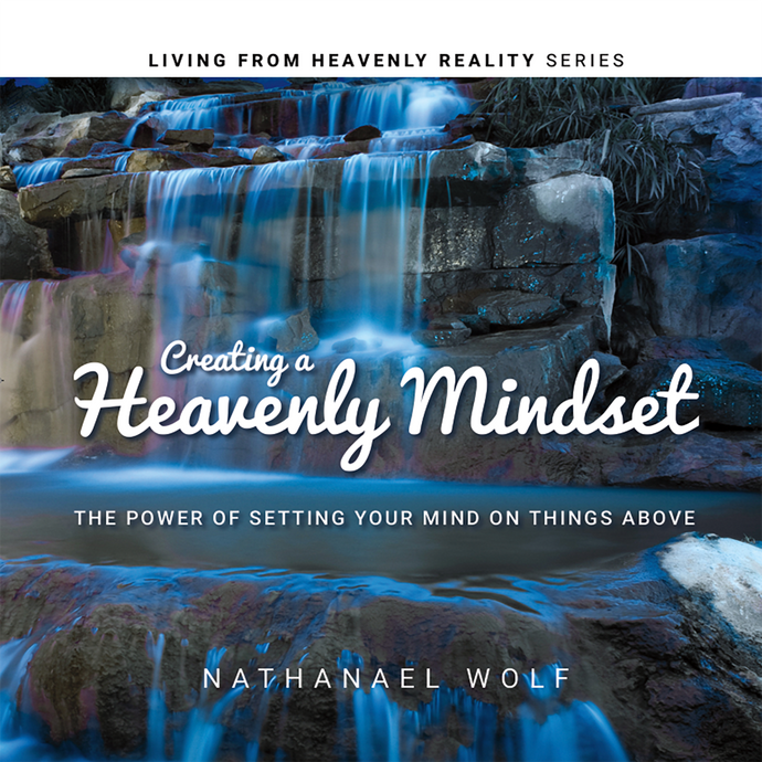 Creating a Heavenly Mindset (Mp3 Audio Download)