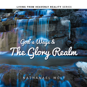 God's Ways & the Glory Realm (Mp3 Audio Download)