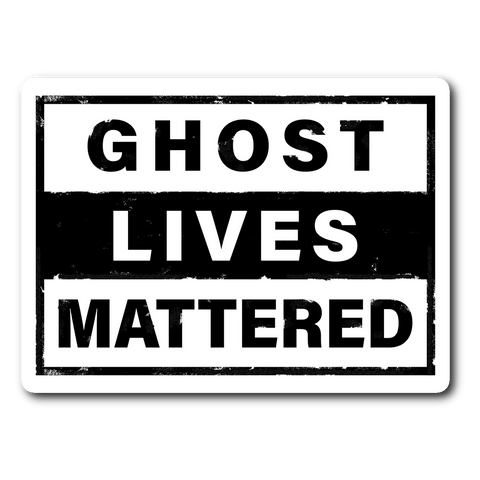 GLM Stickers. Ghost Lives Mattered!