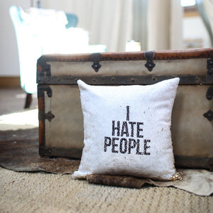 I Hate People Pillow Cover