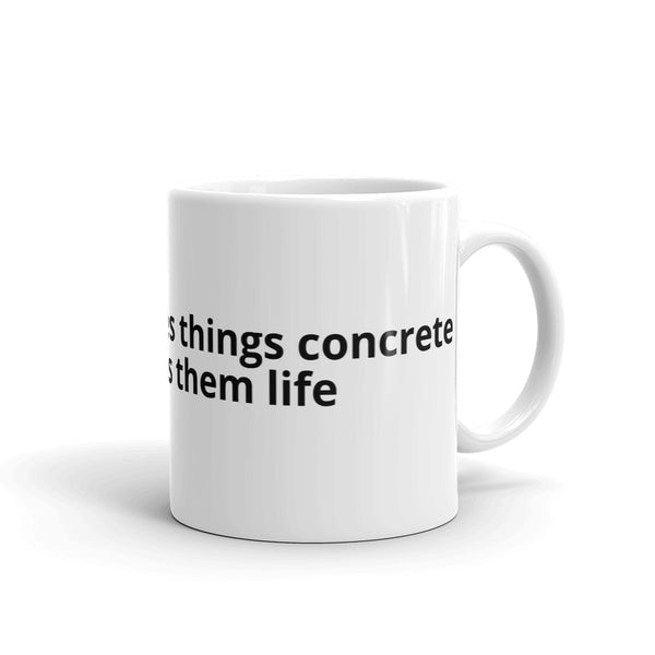 The artist makes things concrete and gives them life - Mug