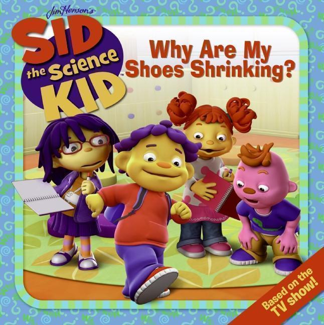 Sid the Science Kid: Why Are My Shoes Shrinking?