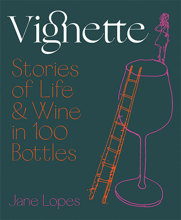 'Vignette: Stories of Life & Wine in 100 Bottles' Book
