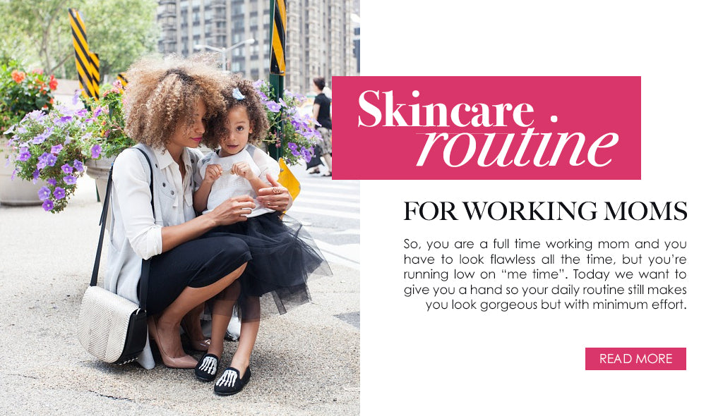 The ultimate skincare routine for working moms
